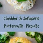 Cheddar and Jalapeno Buttermilk Biscuits