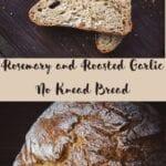 Rosemary and Roasted Garlic No Knead Bread
